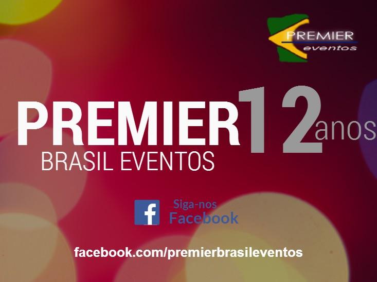Empresa de eventos corporativos e ações promocionais - Premier Brasil Eventos 12 anos